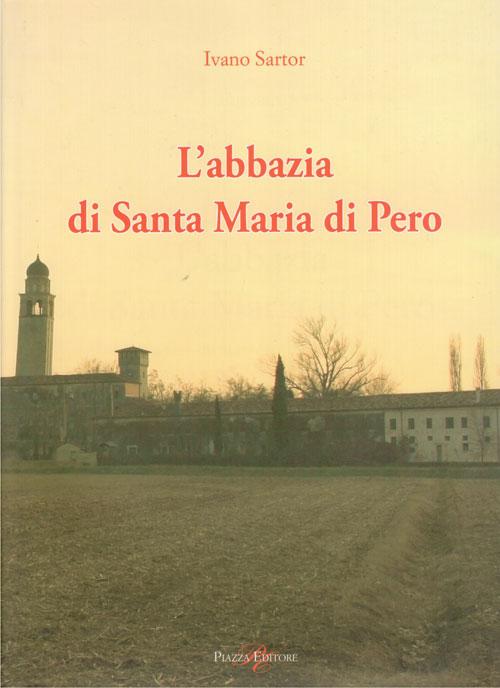 L'abbazia di Santa Maria di Pero