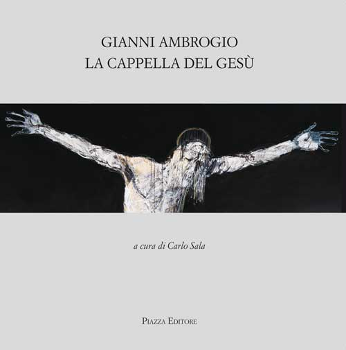 Gianni Ambrogio. La cappella del Gesù
