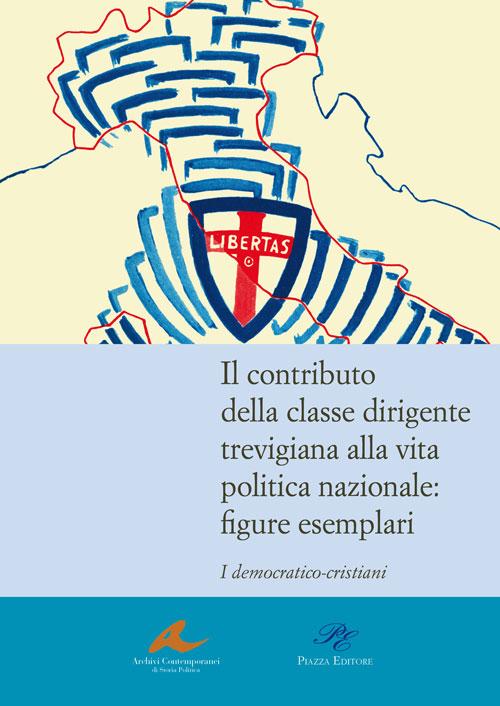 Il contributo della classe dirigente trevigiana alla vita politica nazionale