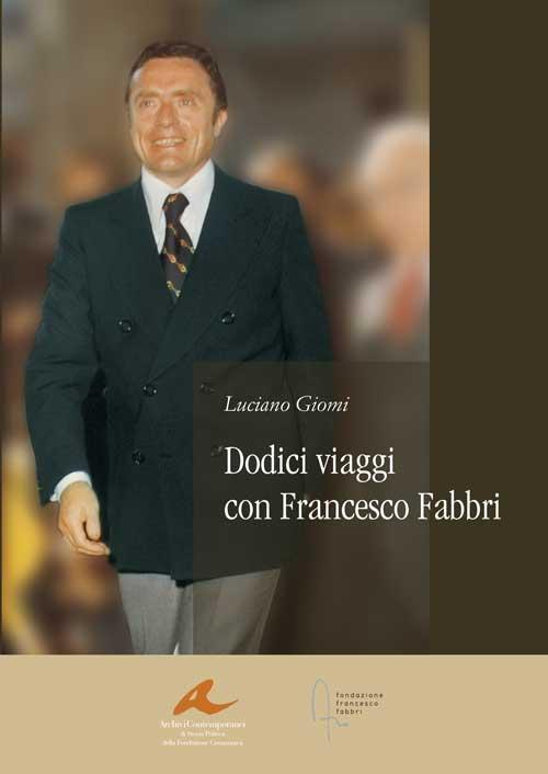 Dodici viaggi con Francesco Fabbri