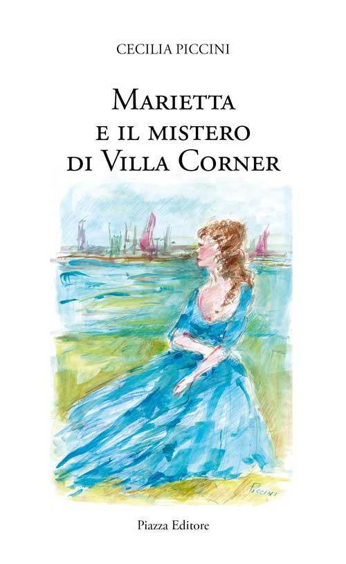 Marietta e il mistero di Villa Corner