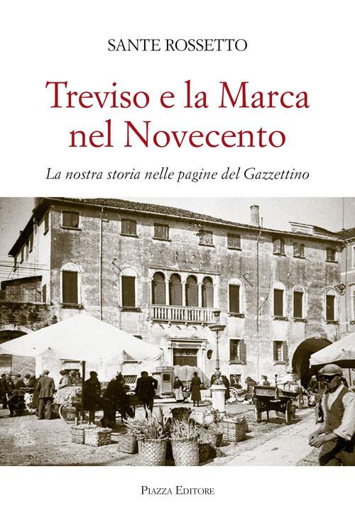 Treviso e la Marca nel Novecento