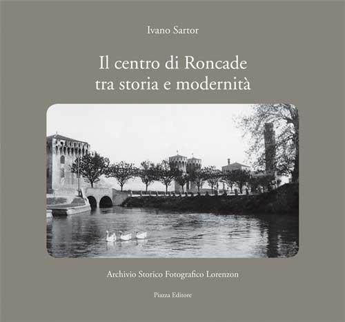 Il centro di Roncade tra storia e modernità
